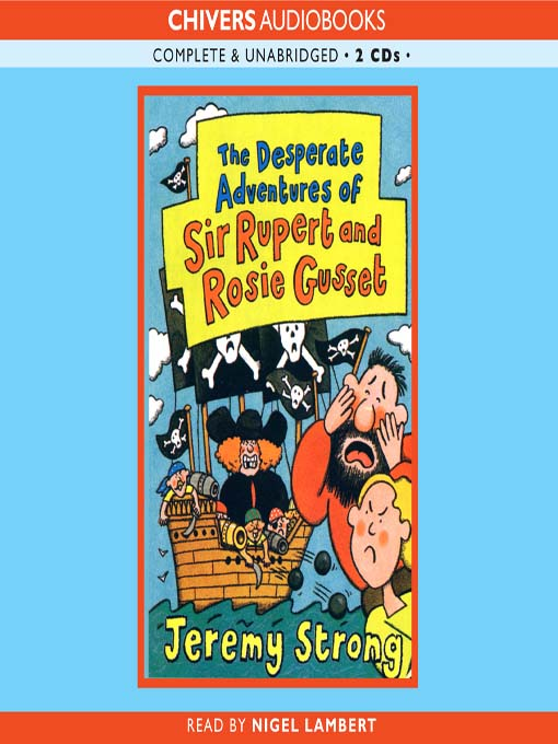 The Desperate Adventures of Sir Rupert and Rosie Gusset (MP3)